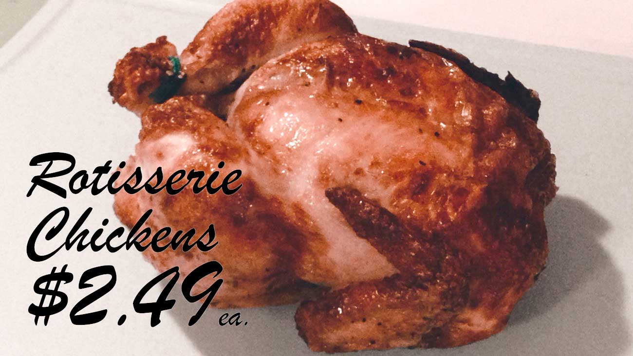Fresh Rotisserie Chickens for Under $2.50!