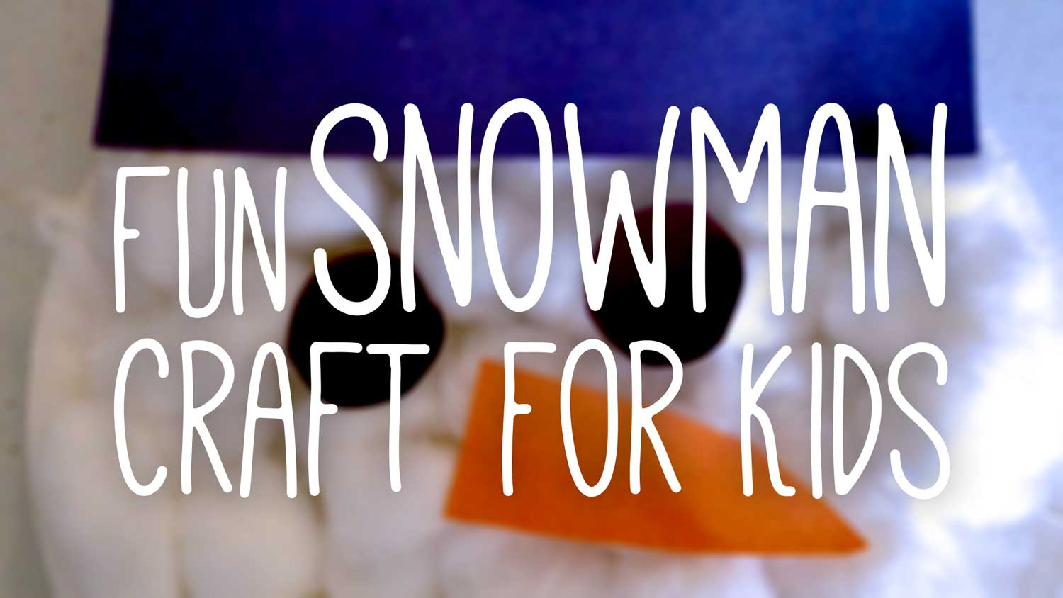 Fun Snowman Craft for Kids Featured Image